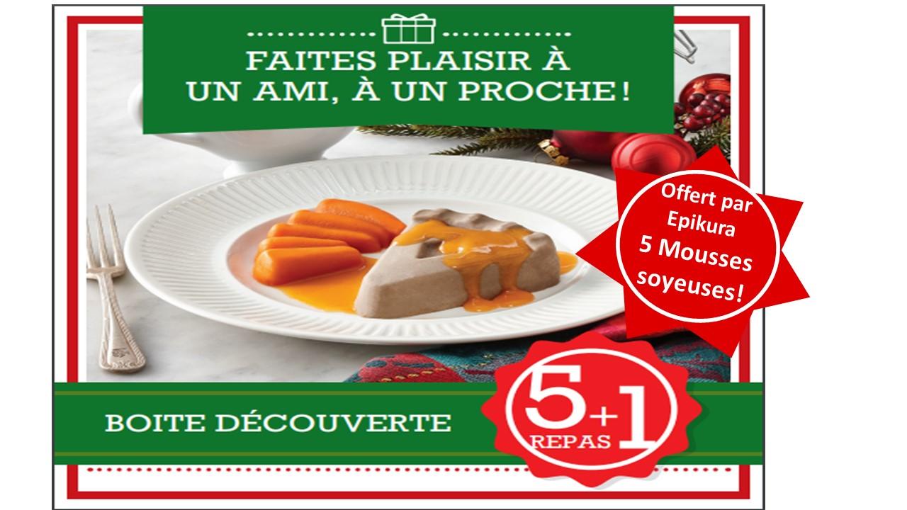 Boite découverte Temps des fêtes            5 REPAS + 1 GRATUIT    5 MOUSSES SOYEUSES GRATUITES!
